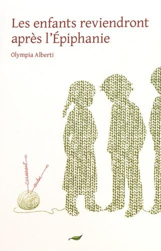 Les enfants reviendront apres l'Epiphanie. Ou Le petit cahier de Sara Banzet