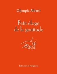 Olympia Alberti - Petit éloge de la gratitude.