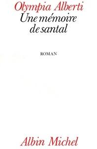 Olympia Alberti - Une mémoire de santal.