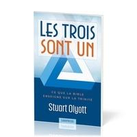 Olyott Stuart - Les trois sont un - Ce que la Bible enseigne sur la trinité.