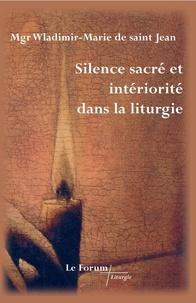 Om wladimir-marie Saint-jean - Silence sacré et intériorité dans la liturgie.