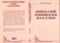 Omar Akalay - Histoire de la pensée économique en islam du 8e au 12e siècles - Le marchand et le philosophe.
