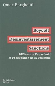 Omar Barghouti - Boycott, Désinvestissement, Sanctions - BDS contre l'apartheid et l'occupation de la Palestine.