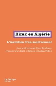 Omar Benderra et François Gèze - Hirak en Algérie - L'invention d'un soulèvement.