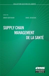 Omar Bentahar et Smaïl Benzidia - Supply chain management de la santé.