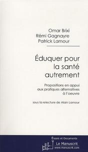 Eduquer pour la santé autrement - Propositions en appui aux pratiques alternatives à loeuvre.pdf