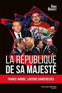 Omar Brouksy - La république de Sa Majesté.