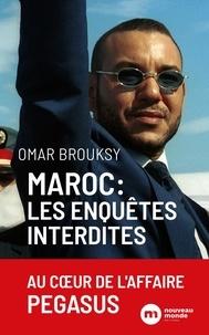 Omar Brousky - Maroc, les enquêtes interdites - Mohammed VI derrière les masques suivi de La république de sa majesté.