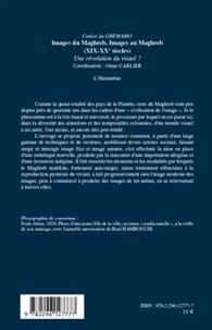 Omar Carlier - Cahiers du GREMAMO Tome 20 : Images du Maghreb, images au Maghreb (XIXe-XXe siècles) - Une révolution du visuel ?.