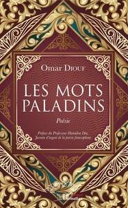 Omar Diouf - Les mots paladins.