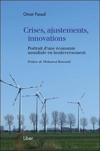 Omar Fassal - Crises, ajustements, innovations - Portrait d'une économie mondiale en bouleversement.