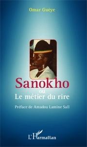 Omar Guèye - Sanokho ou le métier du rire.
