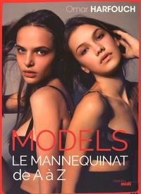 Models- Le mannequinat de A à Z - Omar Harfouch pdf epub
