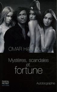 Omar Harfouch - Mystères, scandales et... fortune.