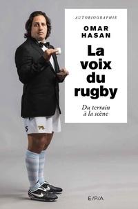 Omar Hasan et Cathy Robin - La voix du rugby, Omar Hasan.