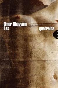 Omar Khayyâm - Les quatrains.