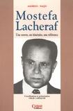 Omar Lardjane - Mostefa Lacheraf - Une oeuvre, un itinéraire, une référence.
