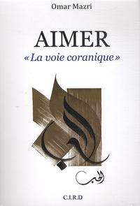 """Omar Mazri - Aimer - """"La voie coranique""""."""