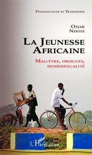 Omar Ndoye - La jeunesse africaine - Mal-être, drogues, homosexualité.