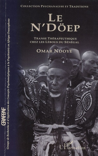 Omar Ndoye - Le N'Döep - Transe thérapeutique chez les Lebous du Sénégal.