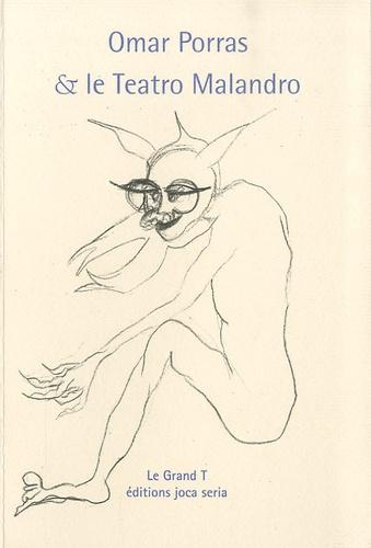 Omar Porras et René Zahnd - Omar Porras & le Teatro Malandro.
