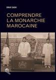 Omar Saghi - Comprendre la monarchie marocaine.