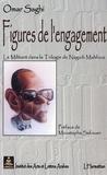 Omar Saghi - Figures de l'engagement - Le militant dans la trilogie de Naguib Mahfouz.