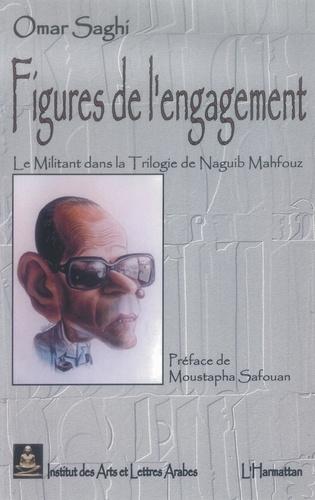Figures de l'engagement. Le militant dans la trilogie de Naguib Mahfouz