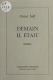 Omar Saif et  Assadour - Demain il était - Poème.