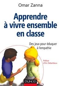 Apprendre à vivre ensemble en classe- Des jeux pour éduquer à l'empathie - Omar Zanna |