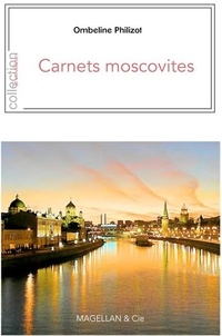Ombeline Philizot - Carnets moscovites.
