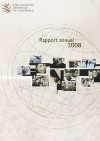 OMC - Organisation Mondiale du Commerce - Rapport annuel 2008.