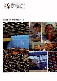 OMC - Organisation Mondiale du Commerce - Rapport annuel 2012.