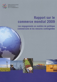 OMC - Rapport sur le commerce mondial 2009 - Les engagements en matière de politique commerciale et les mesures contingentes.