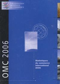OMC - Statistiques du commerce international 2006.
