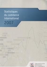 OMC - Statistiques du commerce international 2007.