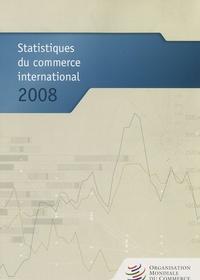 OMC - Statistiques du commerce international 2008.