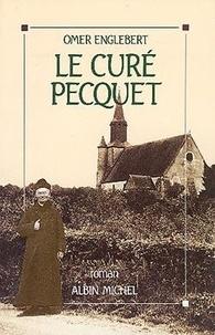 Omer Englebert - Le Curé Pecquet.