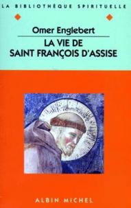 Omer Englebert - Vie de saint François d'Assise.