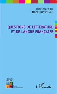 Omer Massoumou - Questions de littérature et de langue française.
