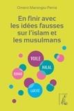 Omero Marongiu-Perria - En finir avec les idées fausses sur l'Islam et les musulmans.