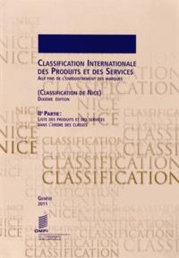OMPI - Classification internationale des produits et des services aux fins de l'enregistrement des marques (classification de Nice) - IIe Partie : liste des produits et des services dans l'ordre des classes.