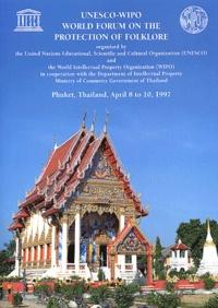 OMPI - Forum mondial UNESCO-OMPI sur la protection du folklore - Phuket, Thaïlande, 8-10 avril 1997.