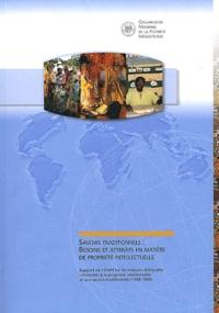 OMPI - Savoirs traditionnels : Besoins et attentes en matière de propriété intellectuelle - Rapport de l'OMPI sur les missions d'enquête consacrées à la propriété intellectuelle et aux savoirs traditionnels (1998-1999).