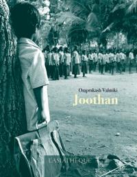 Omprakash Valmiki - Joothan - Autobiographie d'un intouchable.