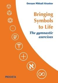 Omraam Mikhaël Aïvanhov - Bringing Symbols to Life - The gymnastic exercises.