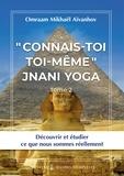 "Omraam Mikhaël Aïvanhov - ""Connais toi toi meme"" - Jnani Yoga tome 2. Oeuvres complètes, tome 18."