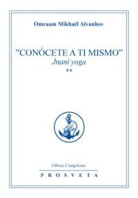 Omraam Mikhaël Aïvanhov - Conócete a ti mismo - Jnani yoga 2.