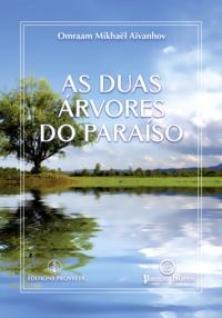 Omraam Mikhaël Aïvanhov (D'Après) - As duas árvores do Paraíso.