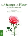 Omraam Mikhaël Aïvanhov (D'Après) - Le Message de la Fleur - Les sentiers de la métamorphose.